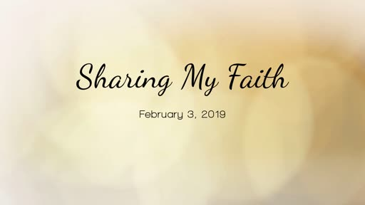 02/03/19 - Sharing My Faith