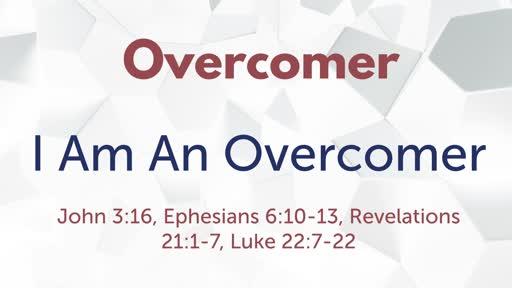 Overcomer: I Am An Overcomer