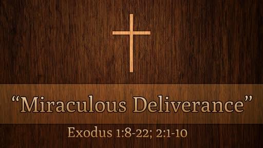 """""""Miraculous Deliverance"""""""