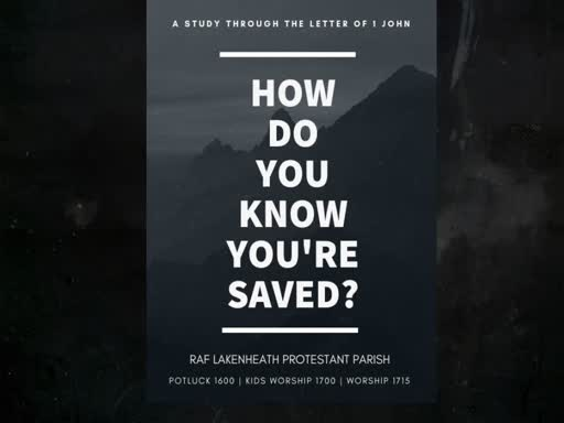 03 February 2019 - #3: How do you know you are saved?