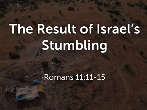 The Result of Israel's Stumbling