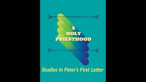 """Chosen - Royal - Holy"" - 1 Peter 2:9-12"