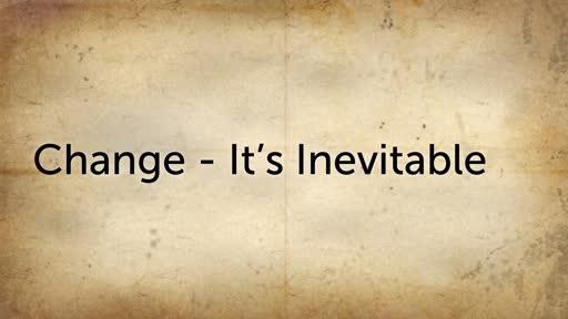 Change - It's Inevitable
