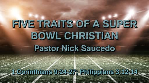 5 Traits of a Super Bowl Christian - February 3, 2019