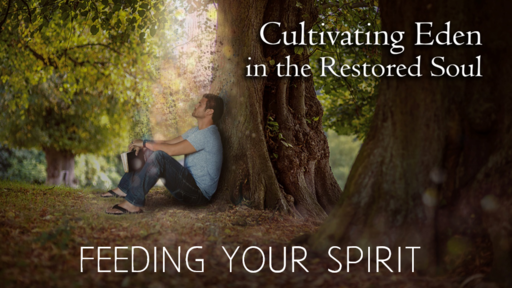Cultivating Eden - Feeding Your Spirit