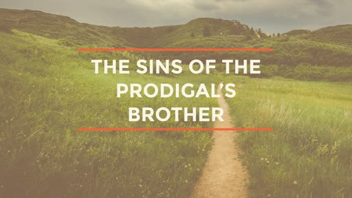 The Sins of the Prodigal's Brother