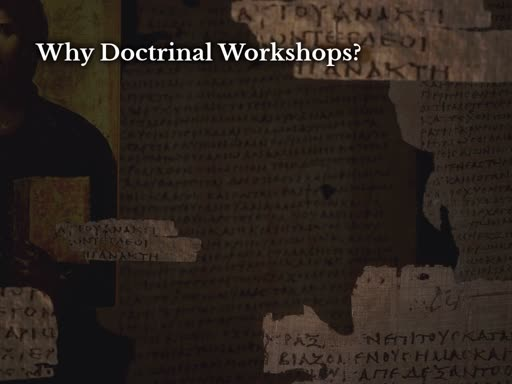 Doctrinal Workshop, Part 3