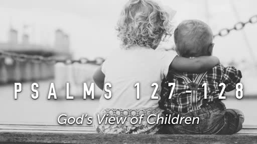 Sunday, February 3 - PM - Jack Caron - God's View of Children