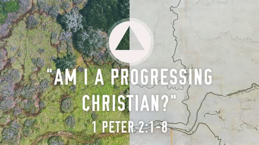 Am I A Progressing Christian?