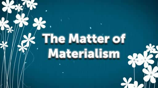 The Matter of Materialism