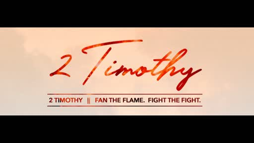 2 Timothy: Fan the Flame