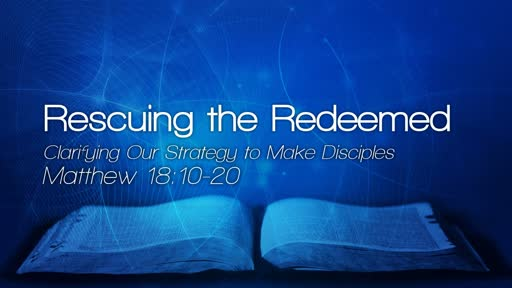 Rescuing the Redeemed - February 3, 2018