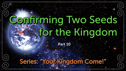 Confirming Two Seeds for the Kingdom