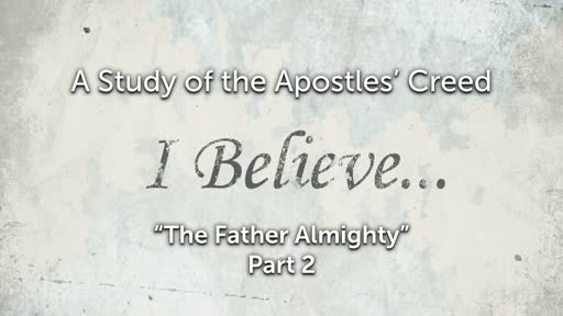 Wednesday, February 6 - PM - Jack Caron - The Apostles' Creed - Father Almighty (Part 2)