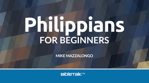 Philippians for Beginners: Maturing in Christ