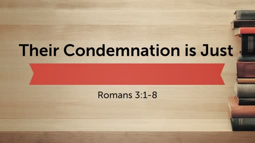 Their Condemnation is Just