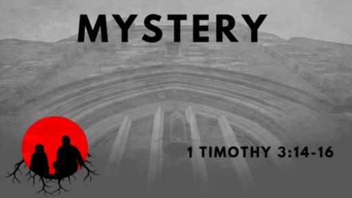 Mystery: 1 Timothy 3:14-16