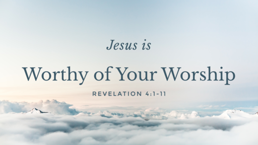 Jesus is Worthy of Your Worship - 02.10.19 AM