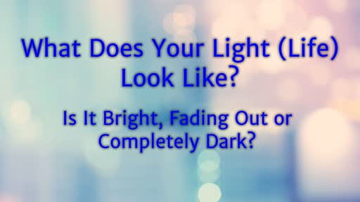 What Does Your Light (Life) Look Like?
