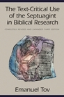 The Text-Critical Use of the Septuagint in Biblical Research: Third Edition, Completely Revised and Expanded