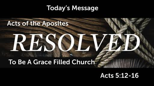 Resolved: To Be  A Grace Filled Church