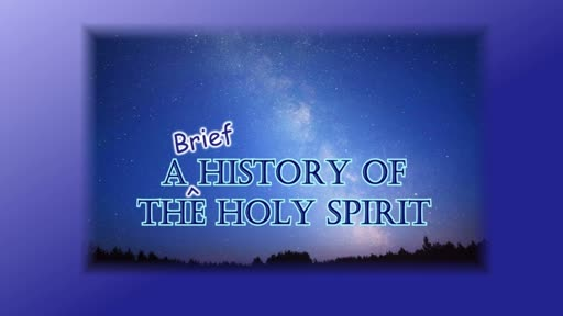 A Brief History of the Holy Spirit