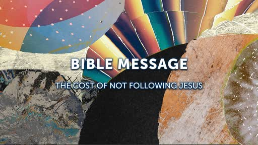 The Cost of Not Following Jesus