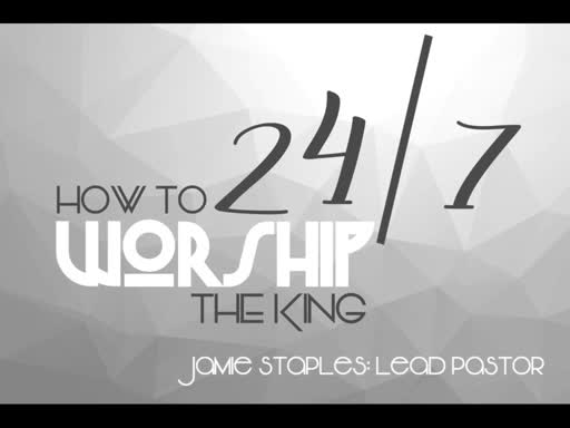 How to Worship the King Week Two - Love Grows