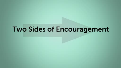 Two Sides of Encouragement