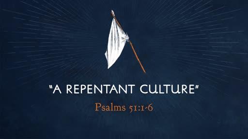"""""""A Repentant Culture"""""""