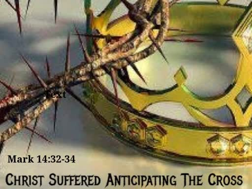 Christ Suffered Anticipating The Cross - Part 1