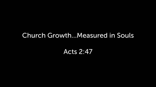 Church Growth...Measured in Souls