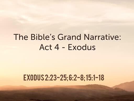 Act 4 - Exodus