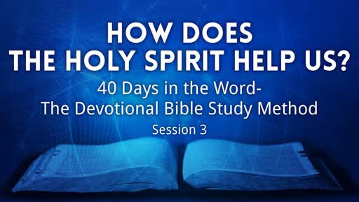 How Does the Holy Spirit Help Us? 02-10-19