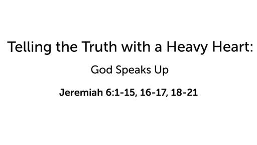 Telling the Truth with a Heavy Heart: God Speaks Up