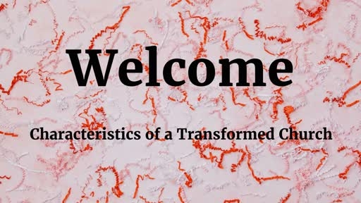 Characteristics of a Transformed Church