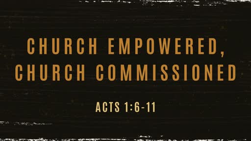 Church Empowered, Commissioned