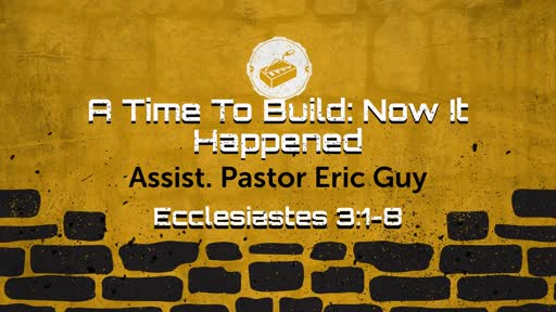 A Time To Build: Now It Happened 2-10-19