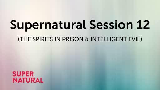 Supernatural Session 12 (THE SPIRITS IN PRISON & INTELLIGENT EVIL)