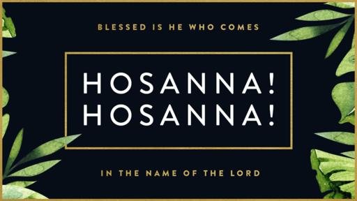 Hosanna Hosanna Leaf