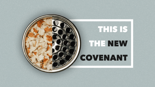 This Is The New Covenant