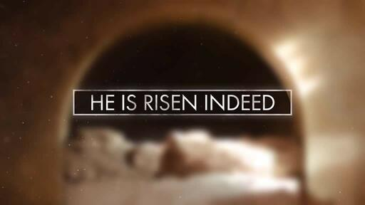 He Is Risen Indeed Tomb - Welcome