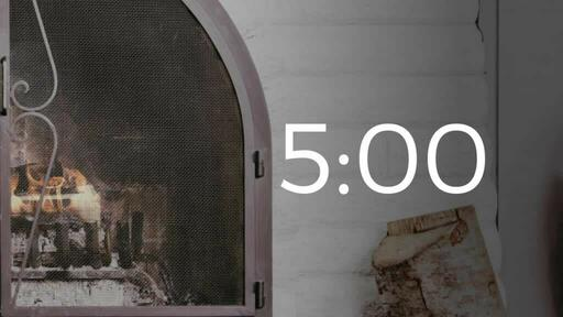Fireplace Welcome - Countdown 5 min