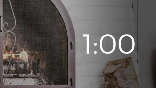 Fireplace Welcome - Countdown 1 min