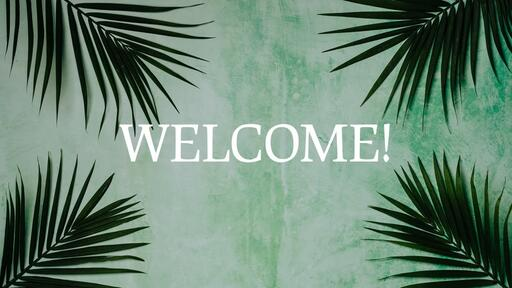 Palm Leaves Green - Welcome - Motion