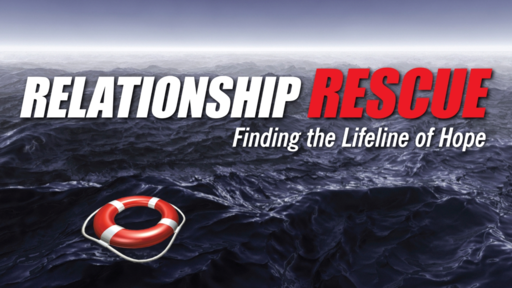 Relationship Rescue -1.  Back To Basics
