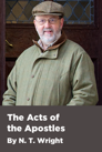 The Acts of the Apostles by N. T. Wright (9.5 hour course)