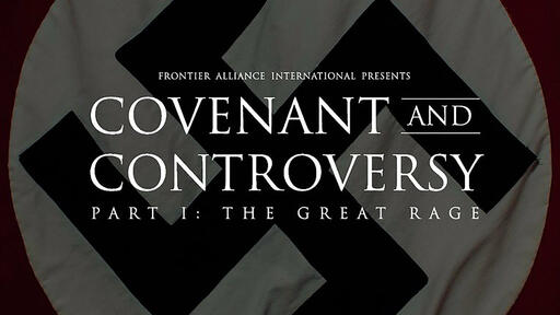 Covenant and Controversy - Part I: The Great Rage