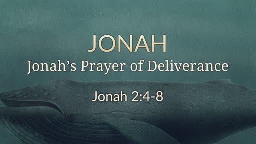 Jonah 2:4-8 - Jonah's Prayer of Deliverance