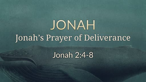 Jonah 2:4-8 - Jonah's Prayer of Deliverance